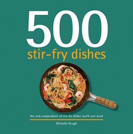 Boek cover 500 Stir-Fry Dishes van Michelle Keogh (Hardcover)