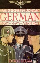 Ranks & Uniforms of the German Army, Navy & Air Force (1940)