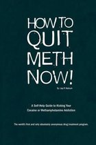 How to Quit Meth Now