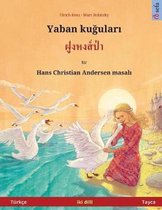 Yaban Kuudhere - Foong Hong Paa. Bilingual Children's Book Adapted from a Fairy Tale by Hans Christian Andersen (Turkish - Thai / T rk e - Tayca)