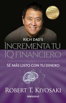 Incrementa tu IQ fincanciero / Rich Dad's Increase Your Financial IQ: Get Smarte r with Your Money