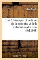 Trait� Th�orique Et Pratique de la Conduite Et de la Distribution Des Eaux