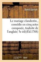 Le mariage clandestin, comedie en cinq actes, traduite de l'anglais, sur la 3e edition