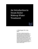 An Introduction to Steam Boiler Makeup Water Treatment