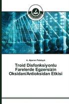 Troid Disfonksiyonlu Farelerde Egzersizin Oksidan/Antioksidan Etkisi