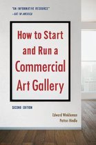 How to Start and Run a Commercial Art Gallery (Second Edition)