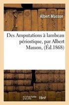 Des Amputations a lambeau periostique, par Albert Masson,
