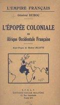 L'épopée coloniale en Afrique occidentale française