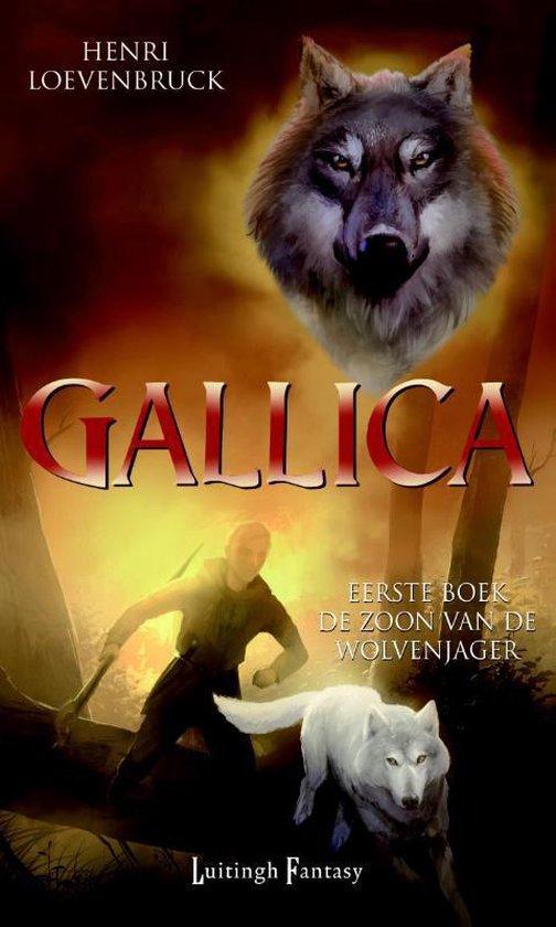 Gallica 1 - De zoon van de wolvenjager - Henri Loevenbruck | Fthsonline.com