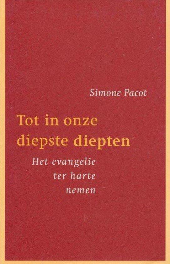 Tot In Onze Diepste Diepten - Simone Pacot |