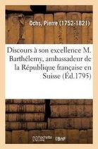 Discours adresse a son excellence M. Barthelemy, ambassadeur de la Republique francaise en Suisse