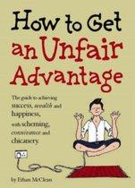 How to Get an Unfair Advantage
