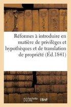 Sur les reformes a introduire en matiere de privileges et hypotheques et de translation de propriete