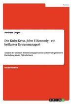 Die Kuba-Krise. John F. Kennedy - ein brillanter Krisenmanager?