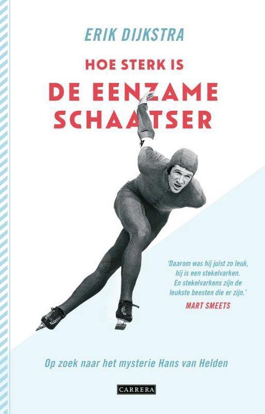 Hoe sterk is de eenzame schaatser - Erik Dijkstra | Fthsonline.com