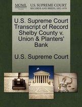 U.S. Supreme Court Transcript of Record Shelby County V. Union & Planters' Bank