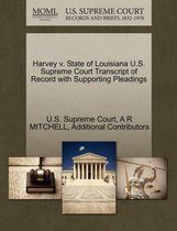 Harvey V. State of Louisiana U.S. Supreme Court Transcript of Record with Supporting Pleadings