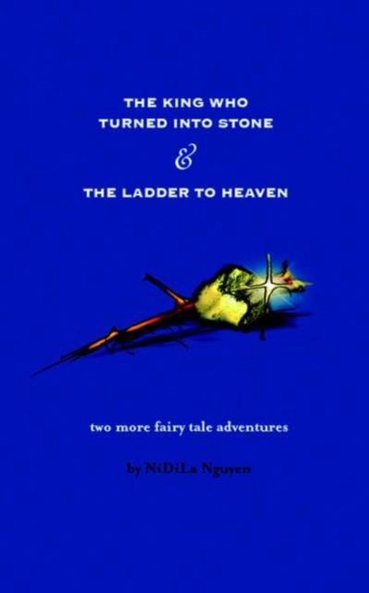 The King Who Turned Into Stone and The Ladder To Heaven