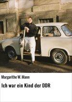 Ich war ein Kind der DDR