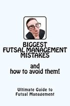 Biggest Futsal Management Mistakes