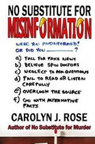 No Substitute for Misinformation
