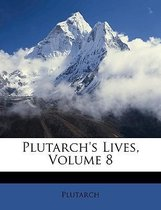 Plutarch's Lives, Volume 8