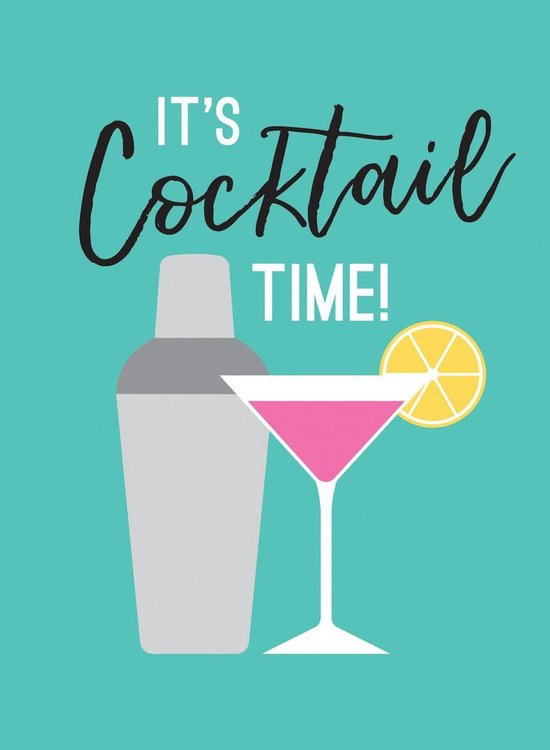 It's Cocktail Time!: Recipes for Every Occasion