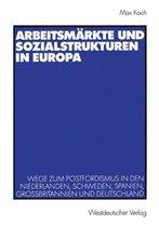 Arbeitsmarkte und Sozialstrukturen in Europa