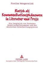 Klatsch ALS Kommunikationsphaenomen in Literatur Und Presse