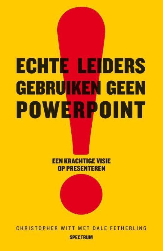 Echte Leiders Gebruiken Geen Powerpoint