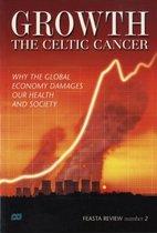 Growth - the Celtic Cancer