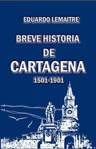 Breve historia de Cartagena (1501-1901)