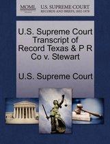 U.S. Supreme Court Transcript of Record Texas & P R Co V. Stewart
