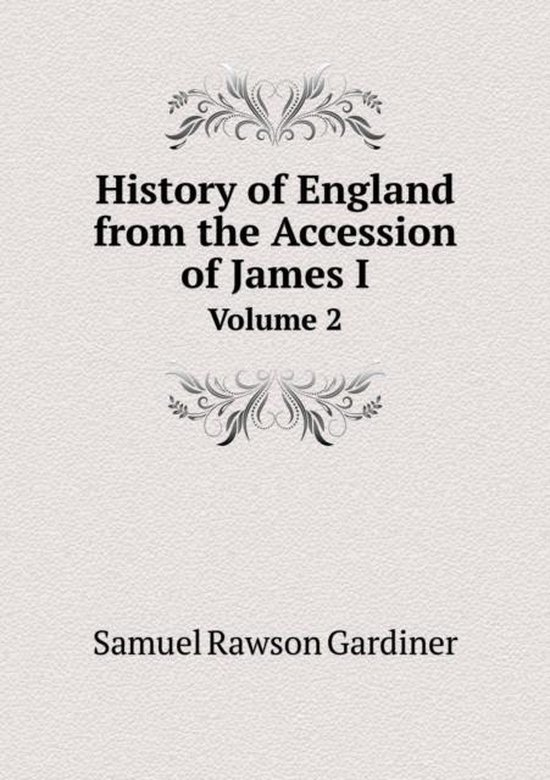 History of England from the Accession of James I Volume 2