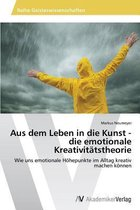 Aus Dem Leben in Die Kunst - Die Emotionale Kreativitatstheorie