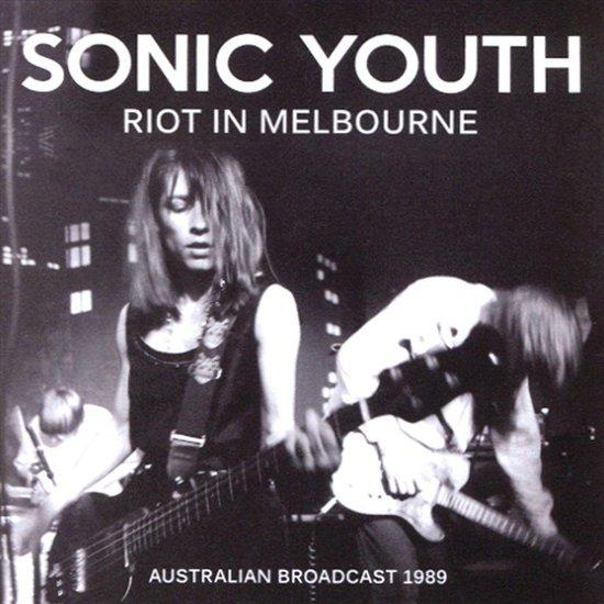 CD cover van Riot in Melbourne: Australian Broadcast 1989 van Sonic Youth