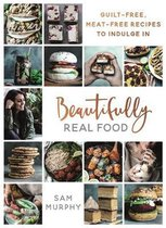 Beautifully Real Food: VEGAN MEALS YOU'LL LOVE TO EAT