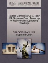 Traders Compress Co V. Tobin U.S. Supreme Court Transcript of Record with Supporting Pleadings