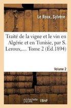 Traite de la vigne et le vin en Algerie et en Tunisie. Volume 2