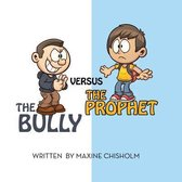 The Bully Versus the Prophet