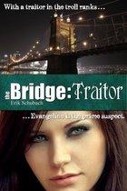 The Bridge: Traitor