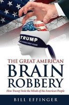 The Great American Brain Robbery