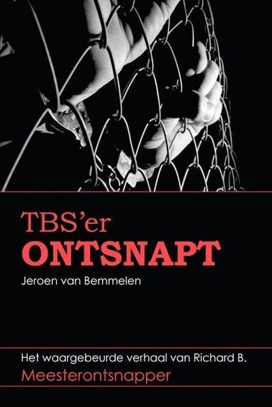 TBS'er ontsnapt - J. van Bemmelen |
