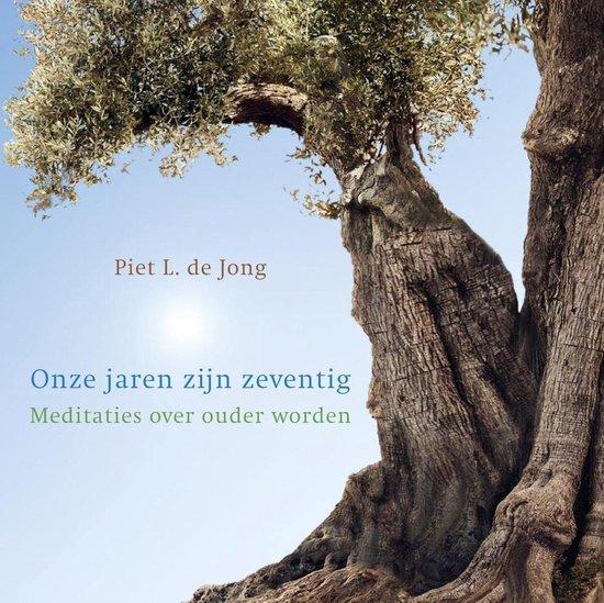 Onze jaren zijn zeventig - Piet L. de Jong  