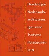 Honderd jaar Nederlandse architectuur, 1901-2000. Tendensen, hoogtepunten