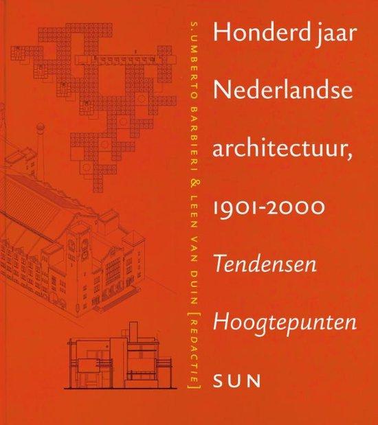 Cover van het boek '100 jaar Nederlandse architectuur 1901-2000 + CD-ROM / druk 1' van  Barbieri en S.U. Barbieri