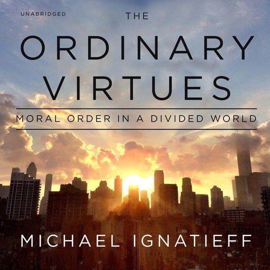 Boek cover The Ordinary Virtues van Michael Ignatieff