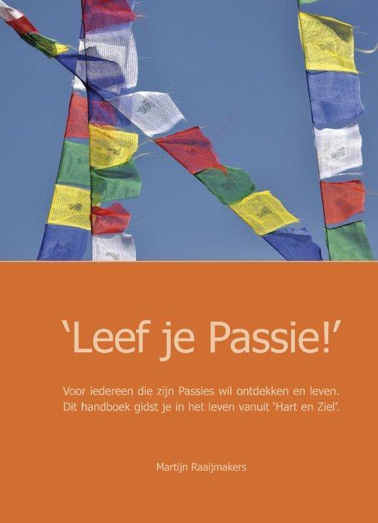 Leef je Passie! - Martijn Raaijmakers |