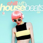 Chill With House Beats