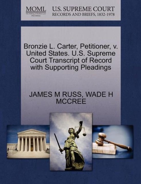 Boek cover Bronzie L. Carter, Petitioner, V. United States. U.S. Supreme Court Transcript of Record with Supporting Pleadings van James M Russ (Paperback)
